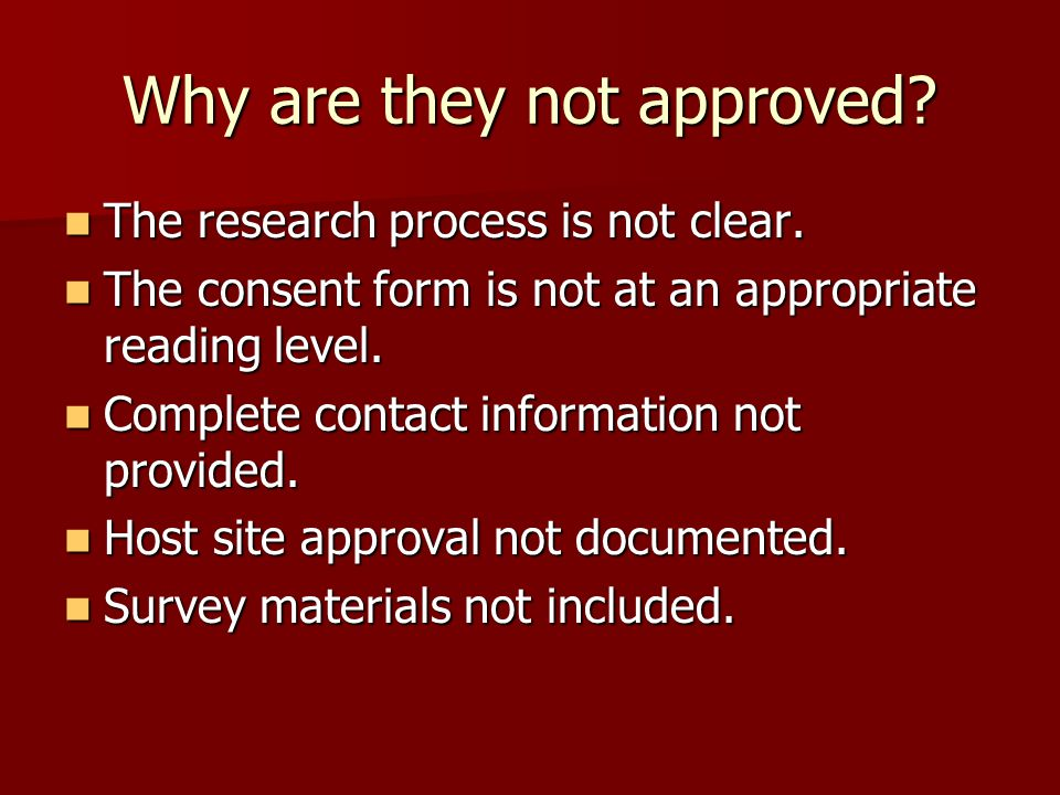 Why are they not approved. The research process is not clear.