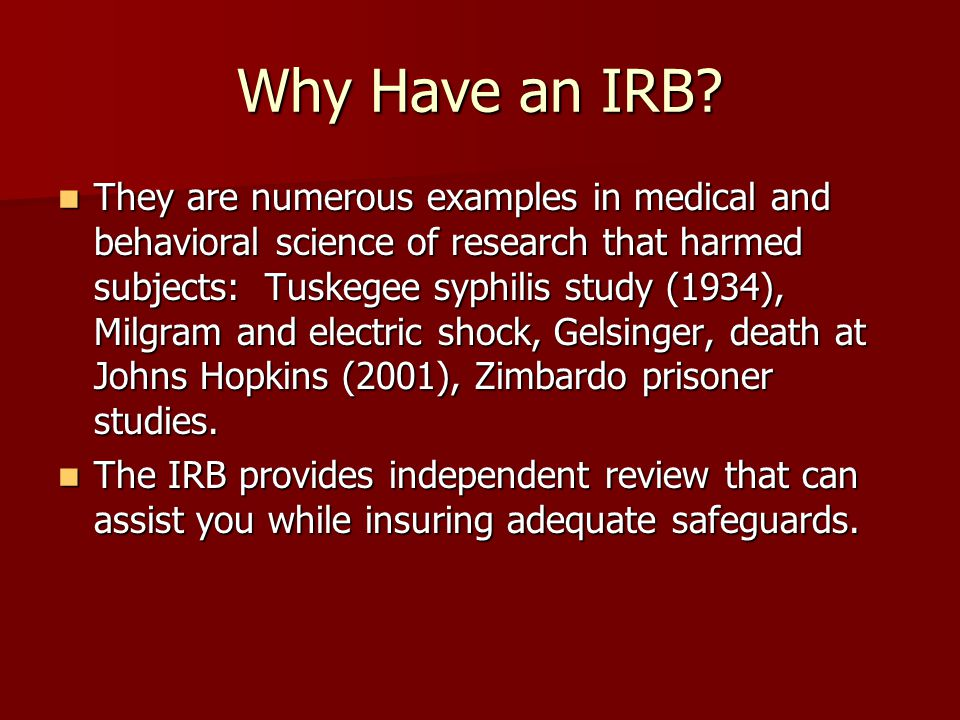 Why Have an IRB.