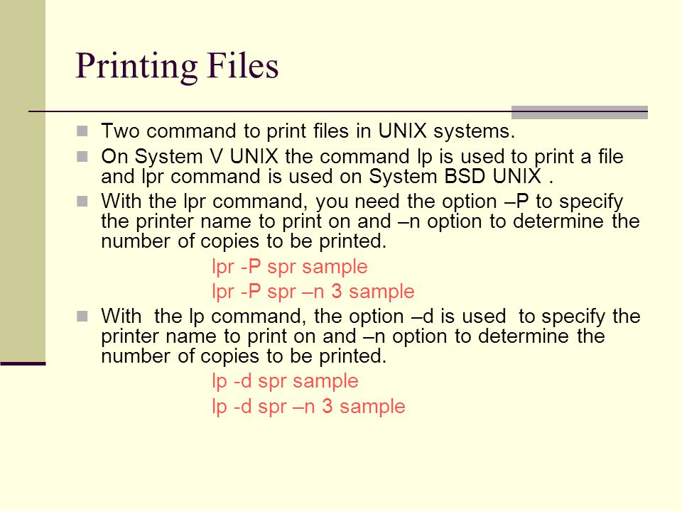 Printing Files Two command to print files in UNIX systems.
