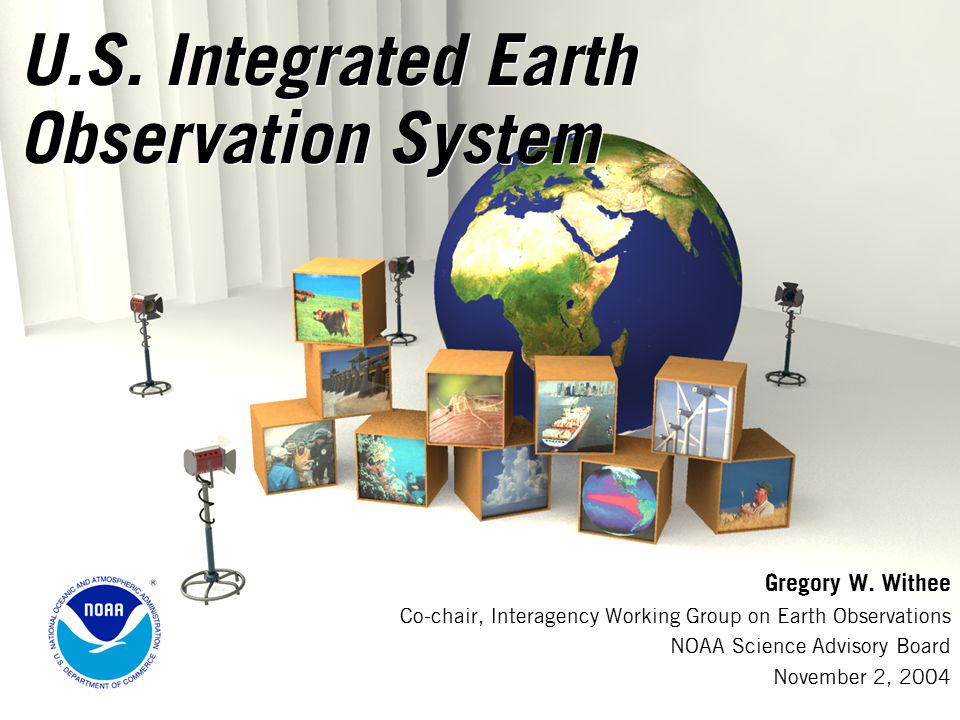 U.S. Integrated Earth Observation System Gregory W.