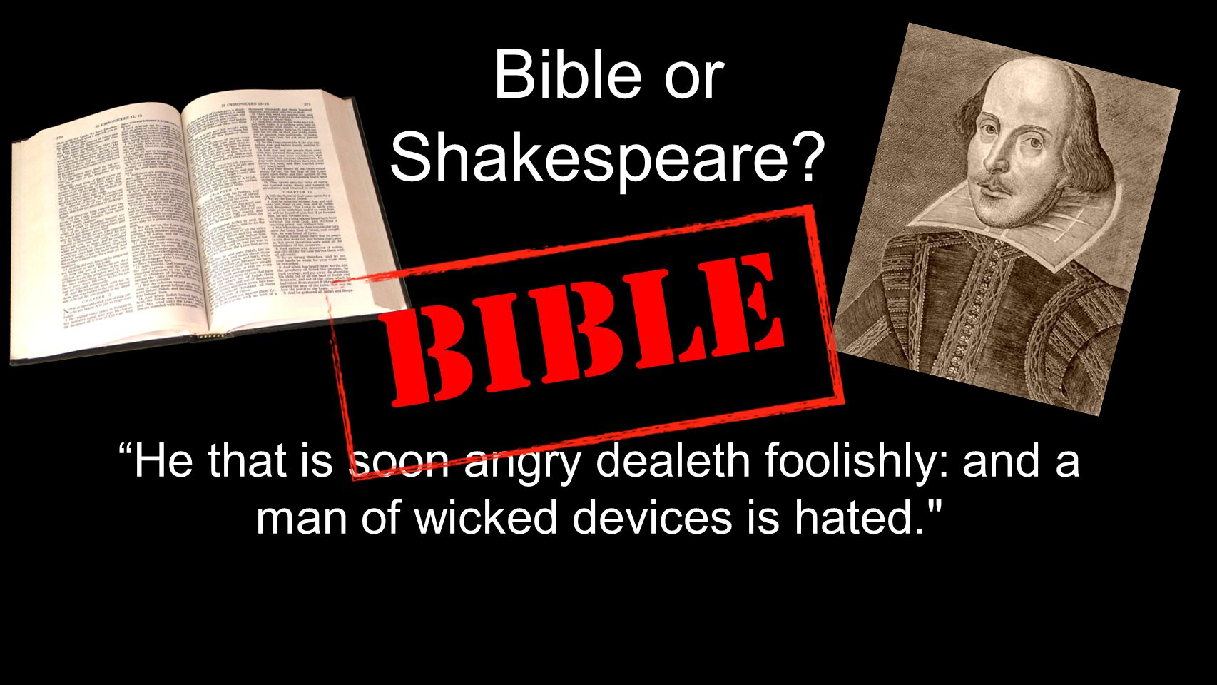 Bible or Shakespeare.