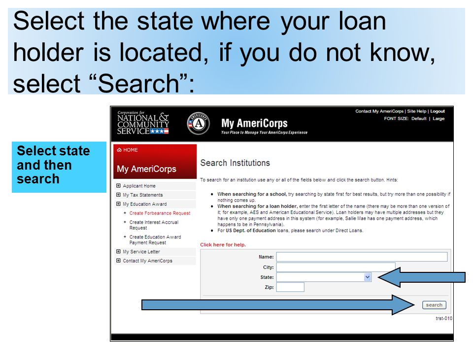 Select the state where your loan holder is located, if you do not know, select Search : Select state and then search
