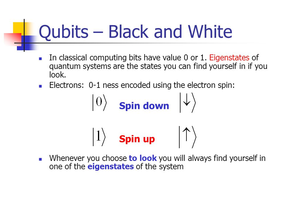 Quantum computing john a clark dept of computer science qubits black and white in classical computing bits have value 0 or 1 solutioingenieria Image collections
