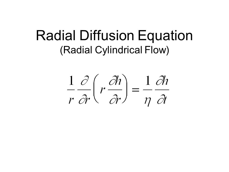 Radial Diffusion Equation (Radial Cylindrical Flow)