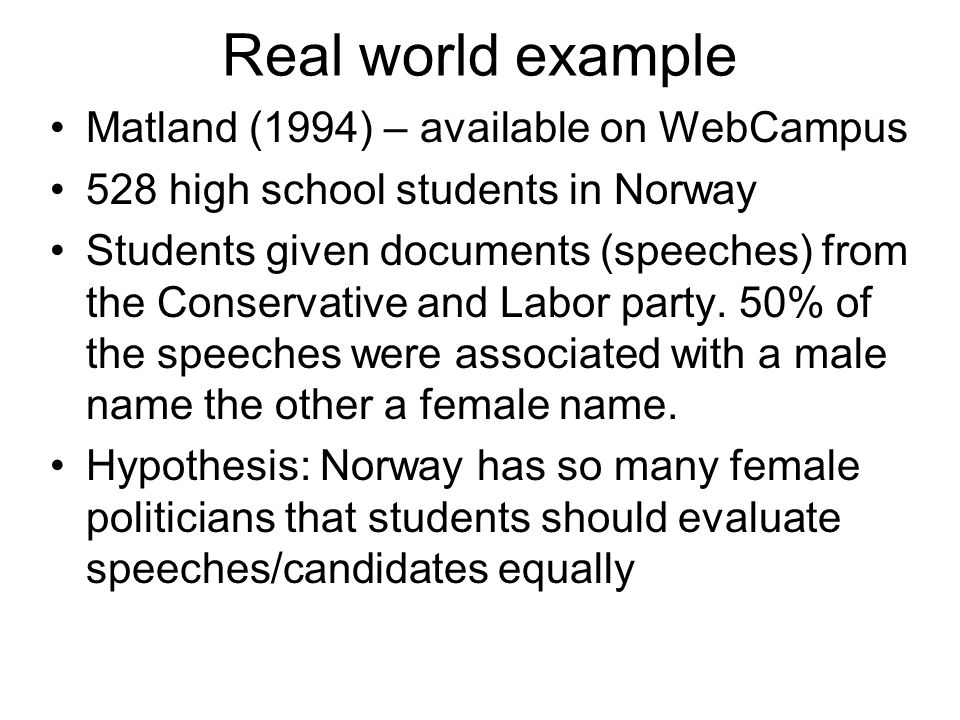 Real world example Matland (1994) – available on WebCampus 528 high school students in Norway Students given documents (speeches) from the Conservative and Labor party.