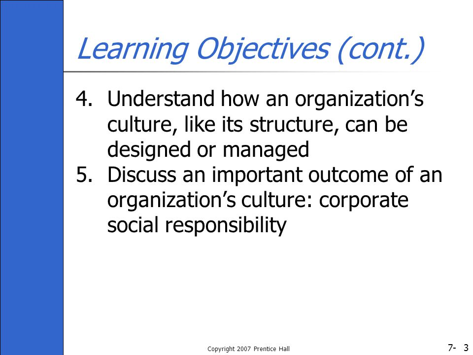 7- Copyright 2007 Prentice Hall 14 How is an Organization's Culture Transmitted to its Members.