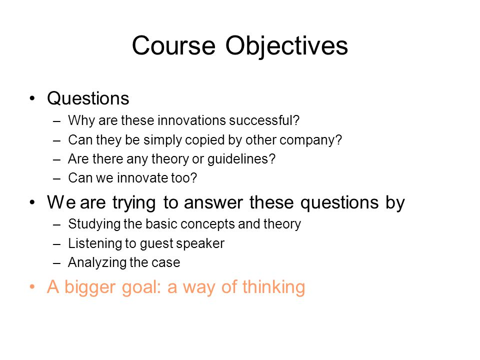 Course Objectives Questions –Why are these innovations successful.