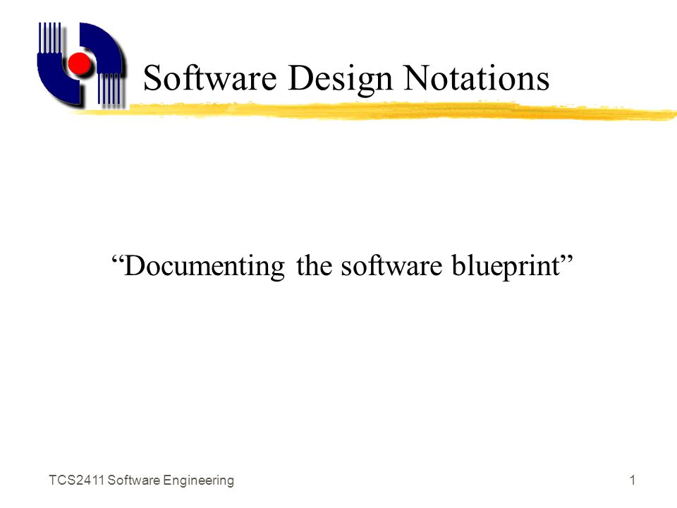 Tcs2411 software engineering1 software design notations 2 tcs2411 software engineering1 software design notations documenting the software blueprint malvernweather Images