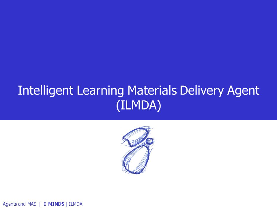 Intelligent Learning Materials Delivery Agent (ILMDA) Agents and MAS | I-MINDS | ILMDA