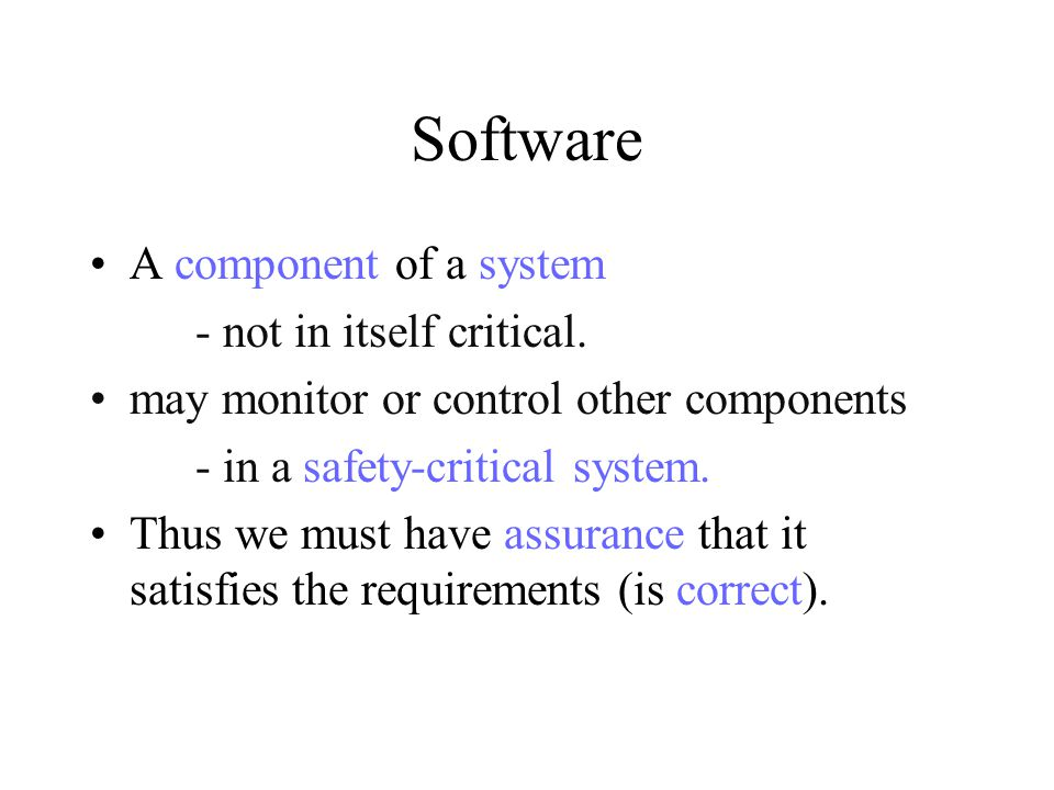 Software A component of a system - not in itself critical.