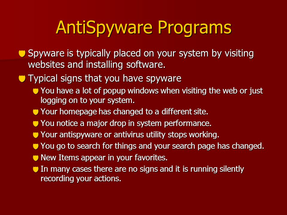 AntiSpyware Programs  Spyware is typically placed on your system by visiting websites and installing software.