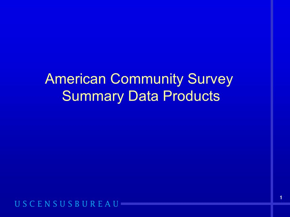 11 American Community Survey Summary Data Products