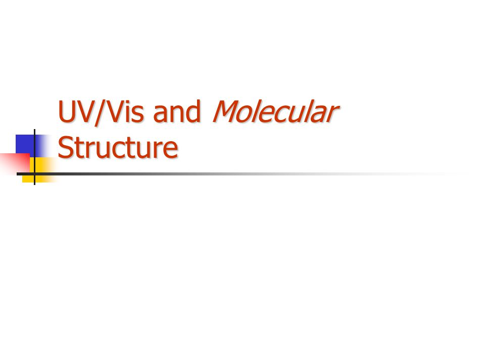 UV/Vis and Molecular Structure