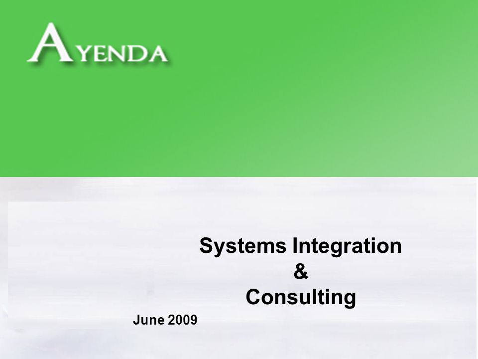 Systems Integration & Consulting June 2009