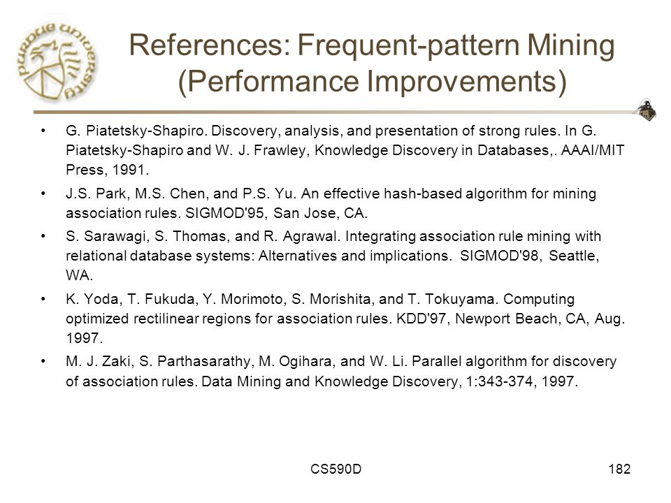 CS590D182 References: Frequent-pattern Mining (Performance Improvements) G.