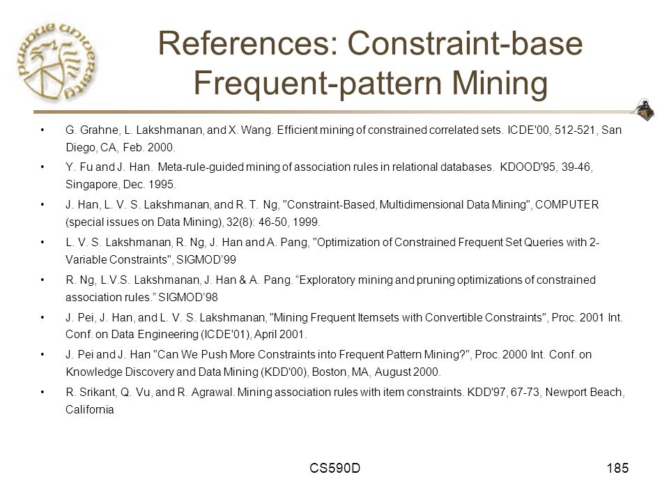 CS590D185 References: Constraint-base Frequent-pattern Mining G.