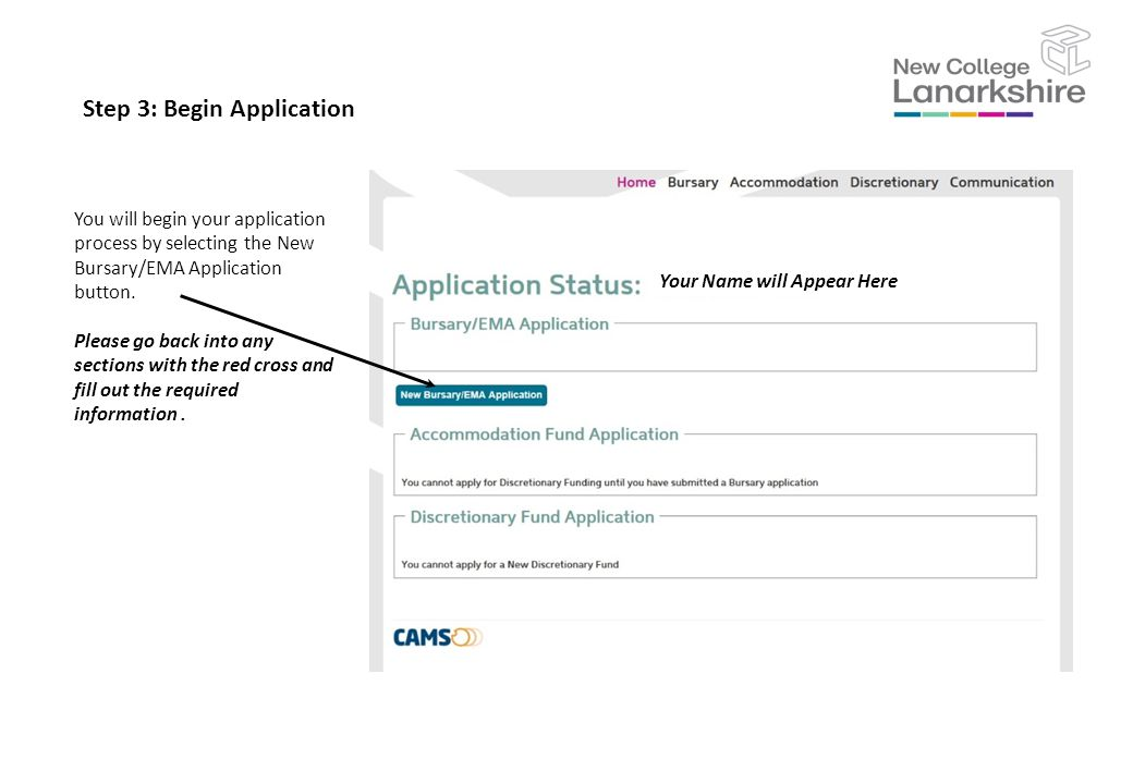 Step 3: Begin Application You will begin your application process by selecting the New Bursary/EMA Application button.