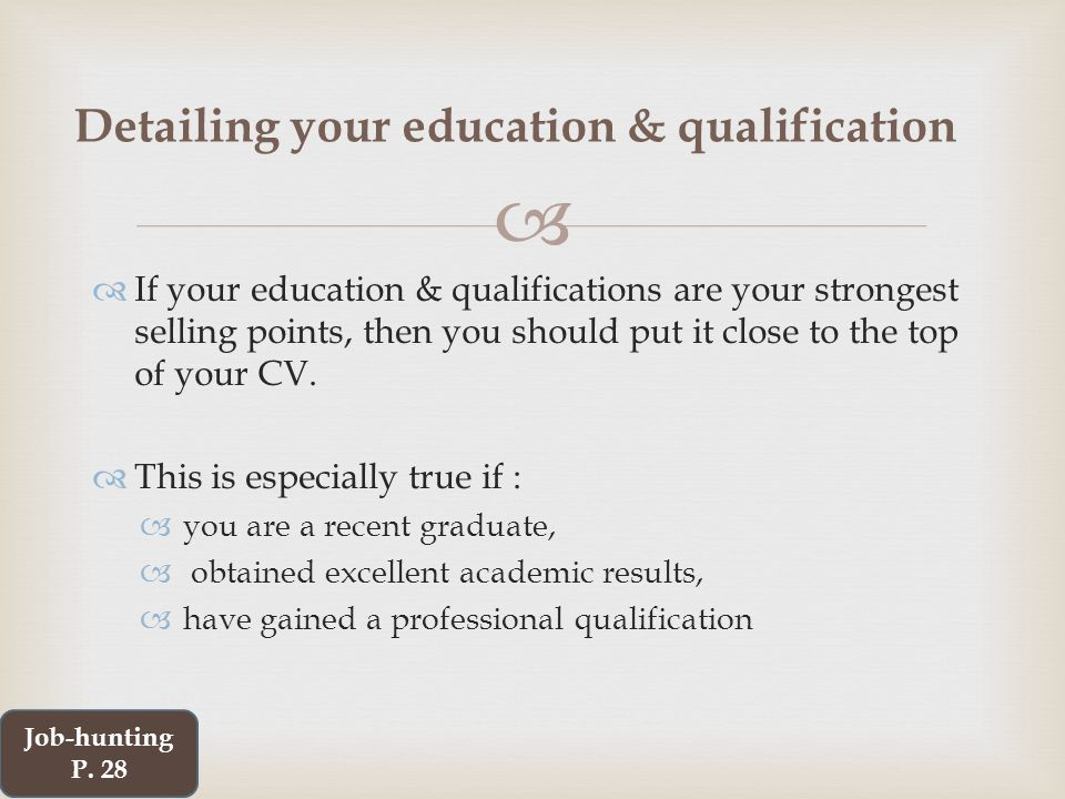   If your education & qualifications are your strongest selling points, then you should put it close to the top of your CV.
