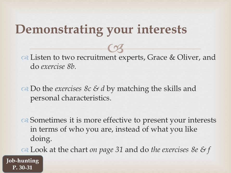   Listen to two recruitment experts, Grace & Oliver, and do exercise 8b.