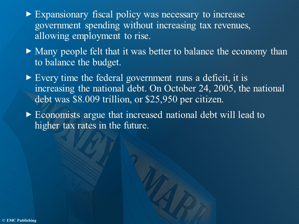 Expansionary fiscal policy was necessary to increase government spending without increasing tax revenues, allowing employment to rise.