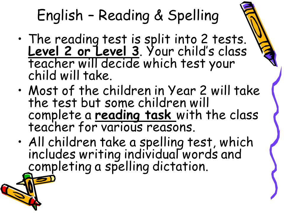 English – Reading & Spelling The reading test is split into 2 tests.