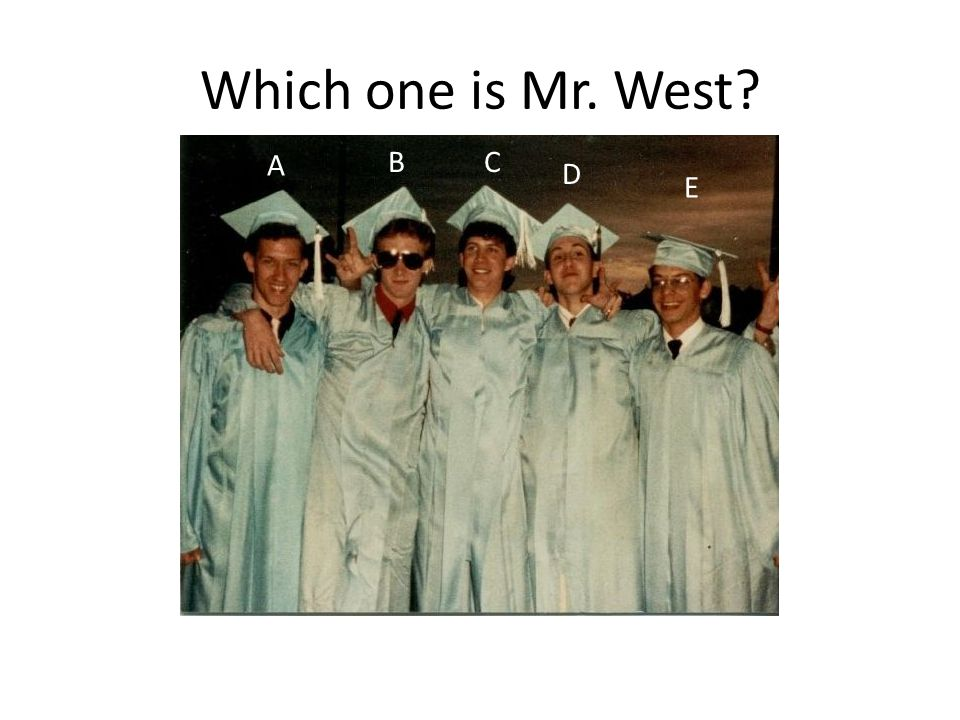 Which one is Mr. West A BC D E