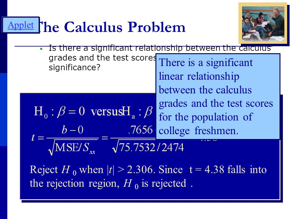 The Calculus Problem Is there a significant relationship between the calculus grades and the test scores at the 5% level of significance.