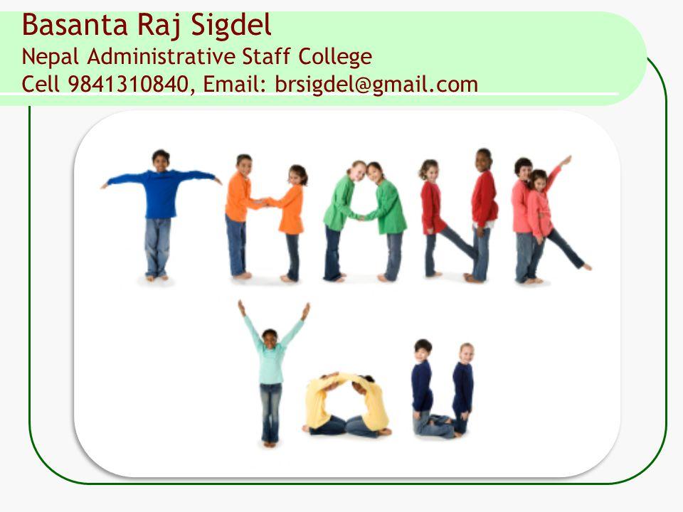 Basanta Raj Sigdel Nepal Administrative Staff College Cell 9841310840, Email: brsigdel@gmail.com