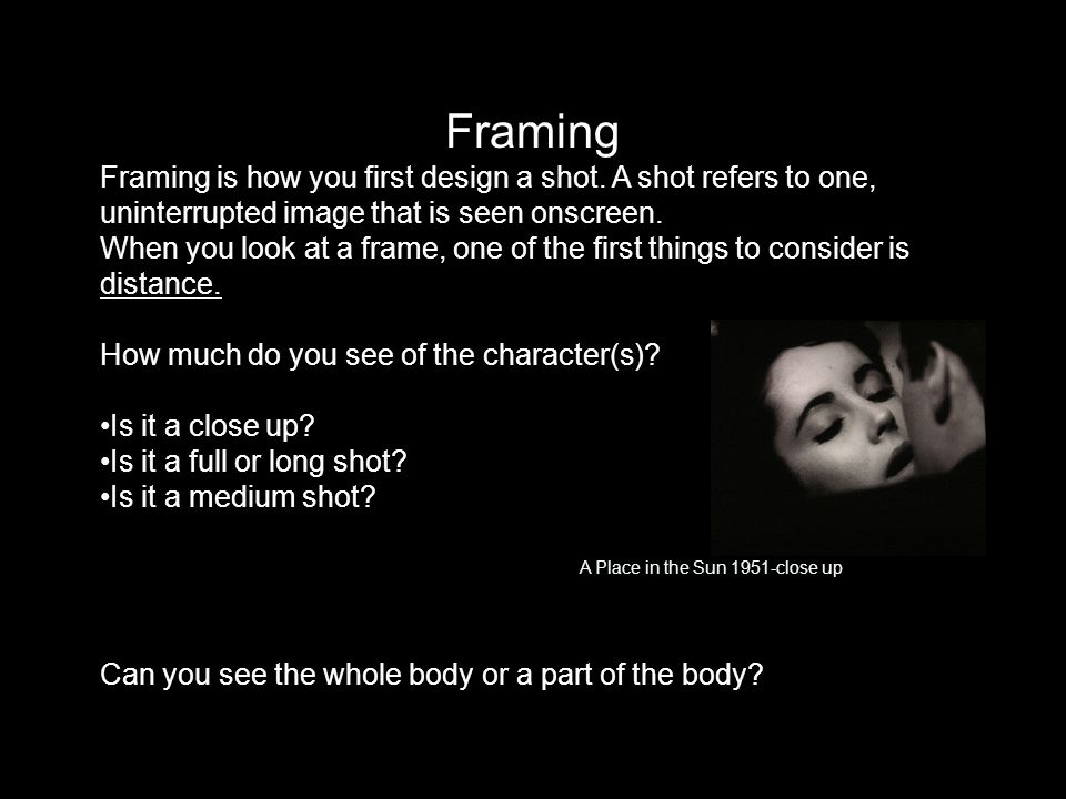 Framing Framing is how you first design a shot.