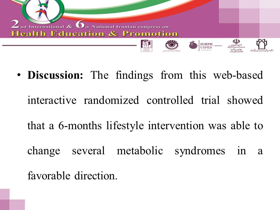 Discussion: The findings from this web-based interactive randomized controlled trial showed that a 6-months lifestyle intervention was able to change several metabolic syndromes in a favorable direction.