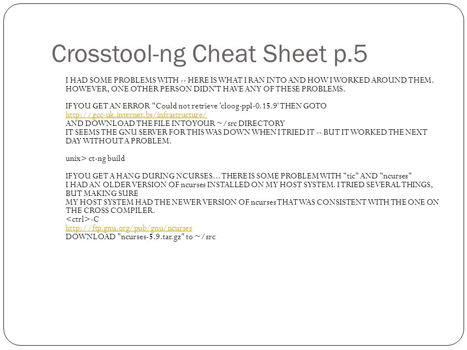 Crosstool-ng Cheat Sheet p.5 I HAD SOME PROBLEMS WITH -- HERE IS WHAT I RAN INTO AND HOW I WORKED AROUND THEM.