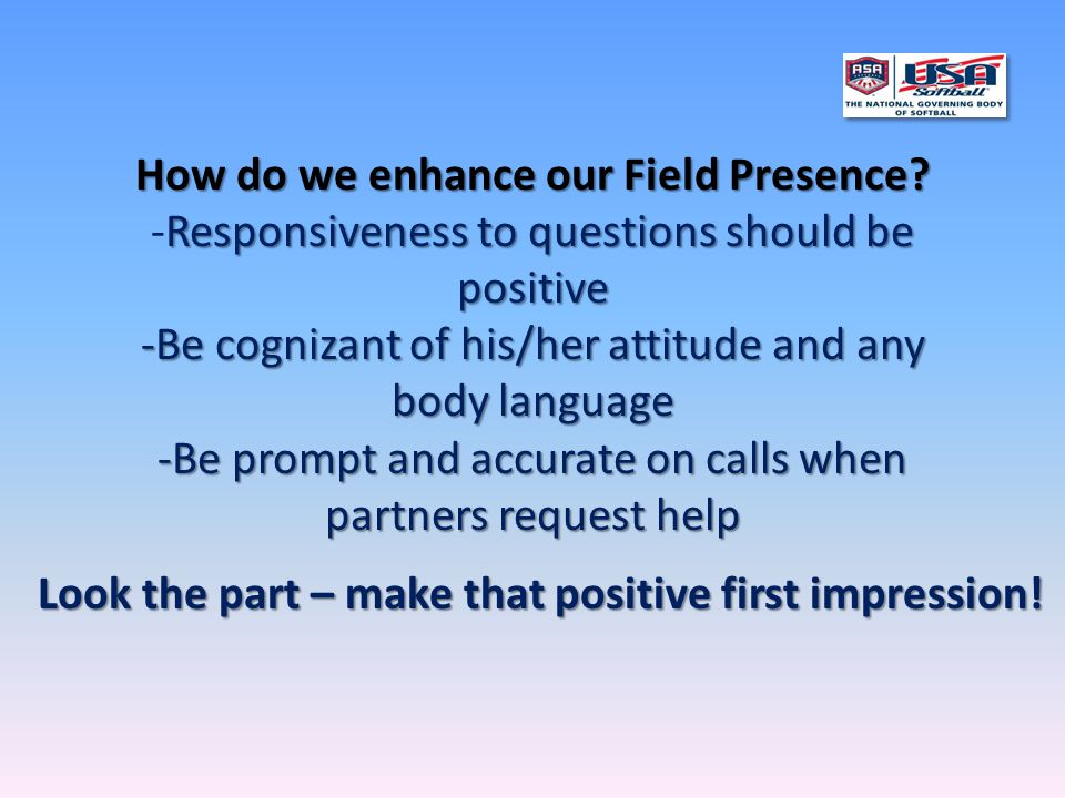 How do we enhance our Field Presence.