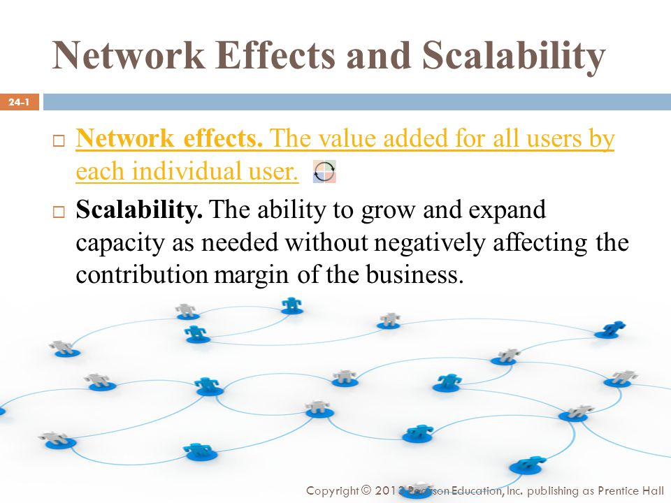 Network Effects and Scalability  Network effects.
