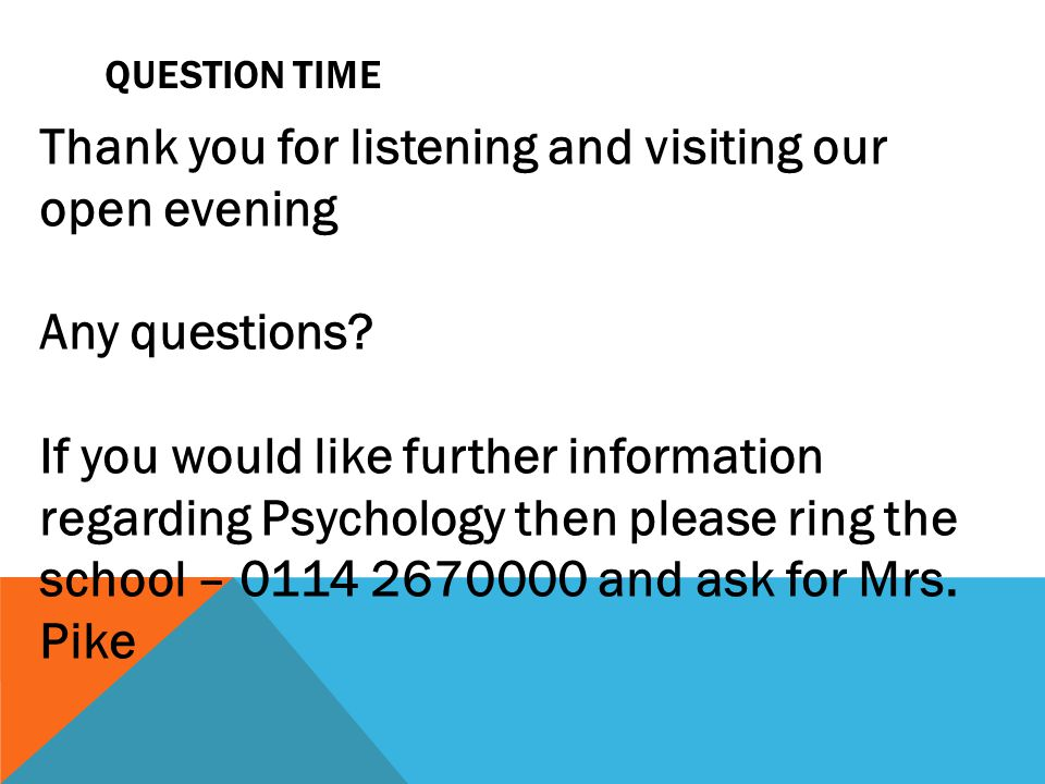 QUESTION TIME Thank you for listening and visiting our open evening Any questions.