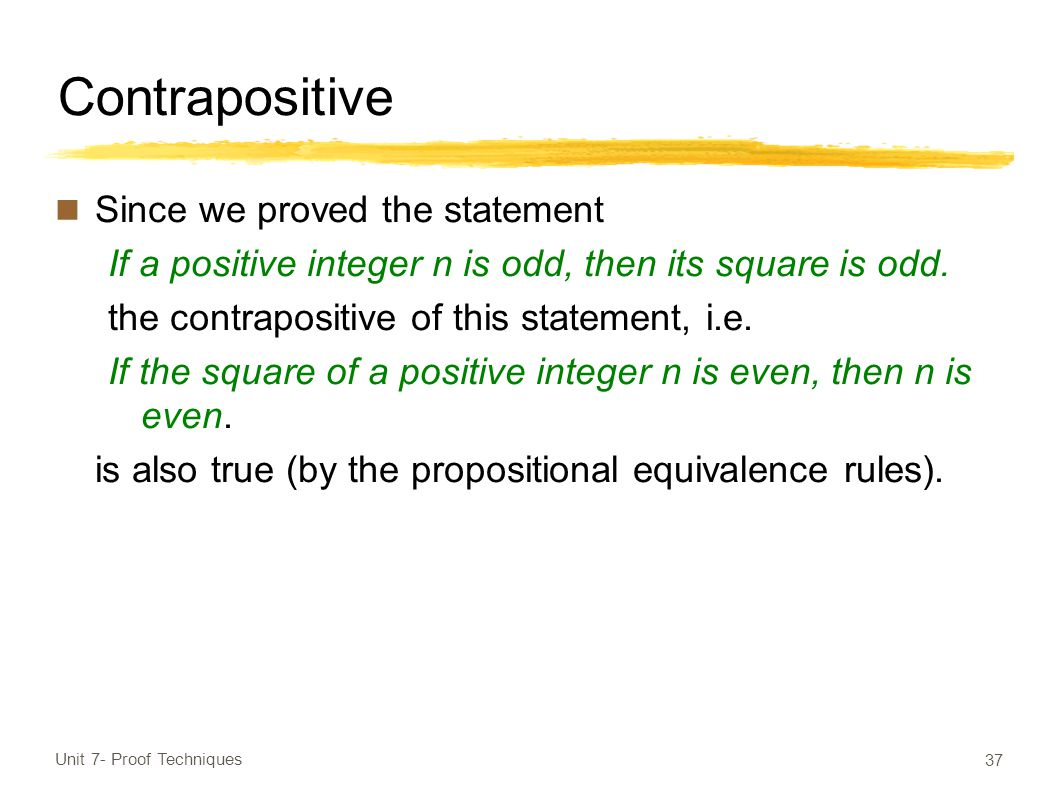 Contrapositive Since we proved the statement If a positive integer n is odd, then its square is odd.
