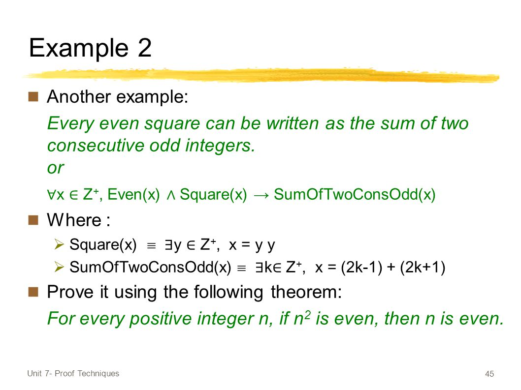 Example 2 Another example: Every even square can be written as the sum of two consecutive odd integers.
