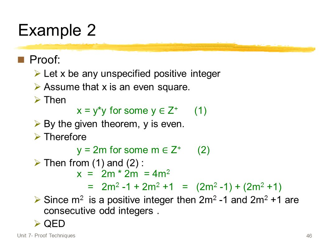 Example 2 Proof:  Let x be any unspecified positive integer  Assume that x is an even square.