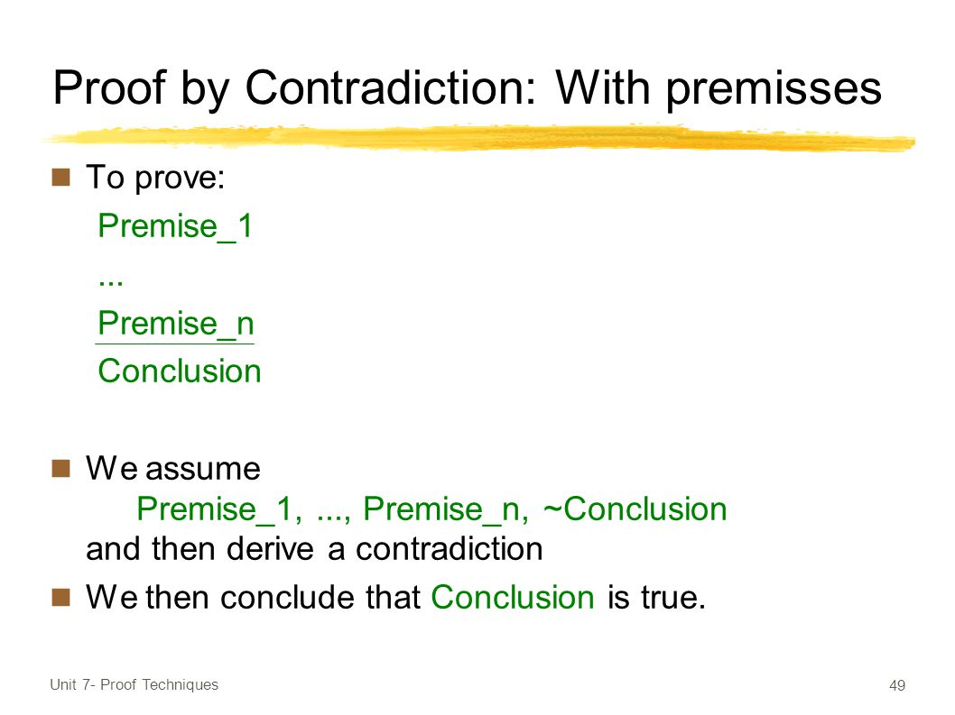 Proof by Contradiction: With premisses To prove: Premise_1...