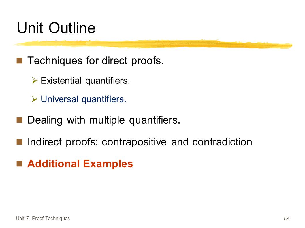 Unit Outline Techniques for direct proofs.  Existential quantifiers.