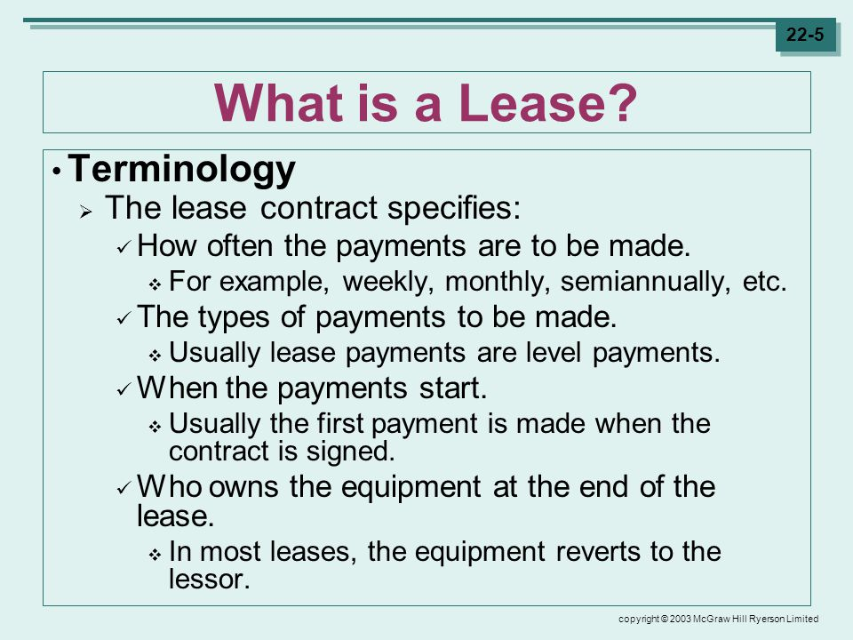 copyright © 2003 McGraw Hill Ryerson Limited 22-5 What is a Lease.