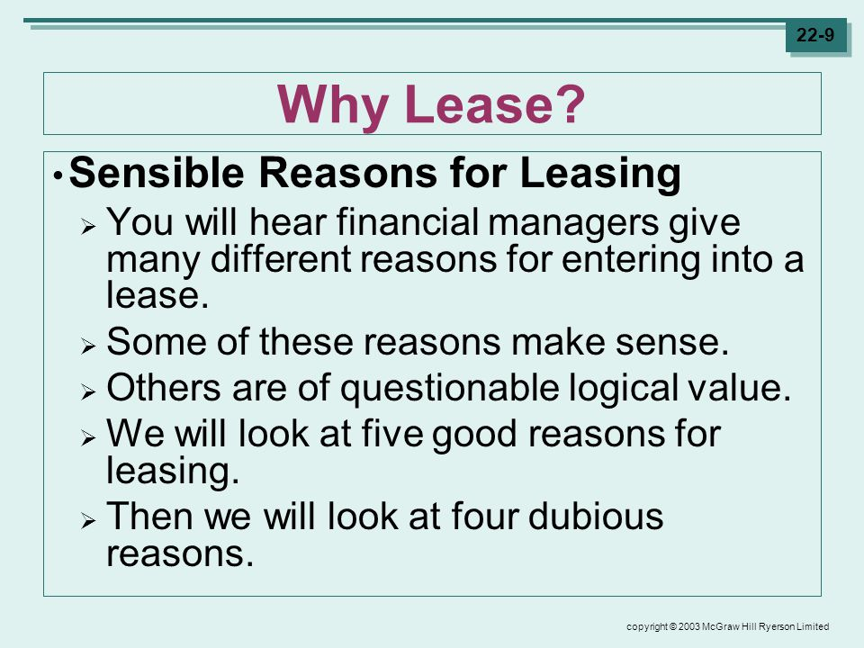 copyright © 2003 McGraw Hill Ryerson Limited 22-9 Why Lease.
