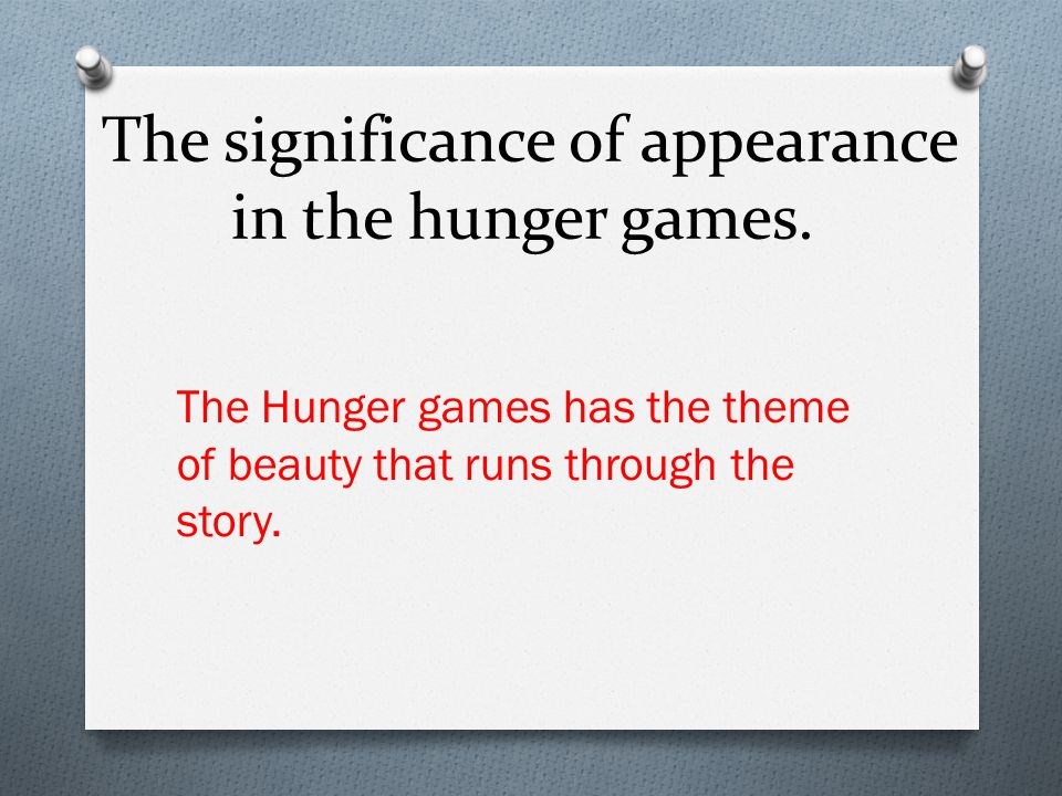 The significance of appearance in the hunger games.