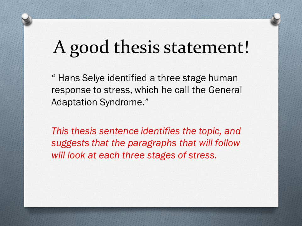 A good thesis statement.