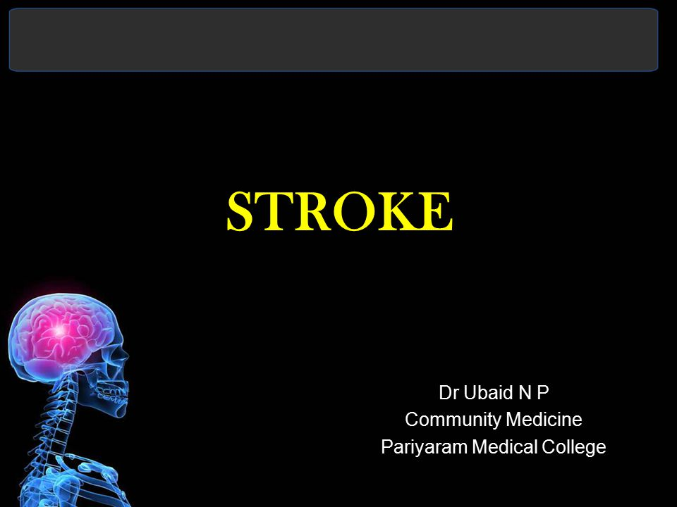 STROKE Dr Ubaid N P Community Medicine Pariyaram Medical College