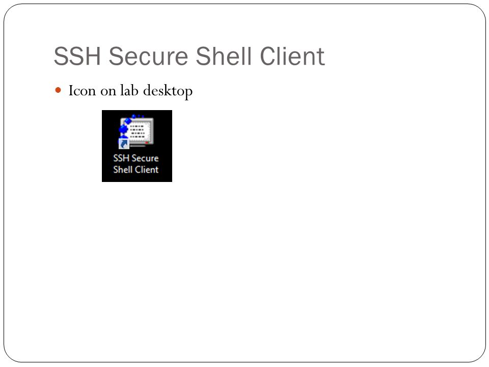 SSH Secure Shell Client Icon on lab desktop