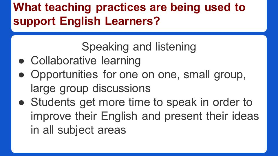 What teaching practices are being used to support English Learners.
