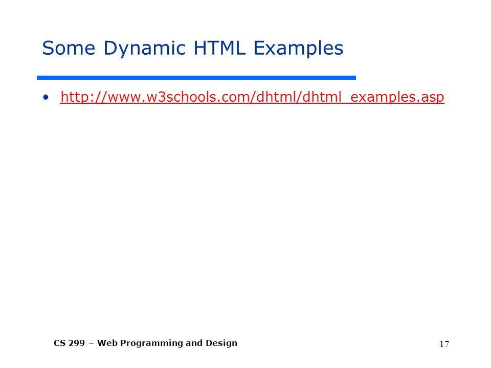 CS 299 – Web Programming and Design 17 Some Dynamic HTML Examples