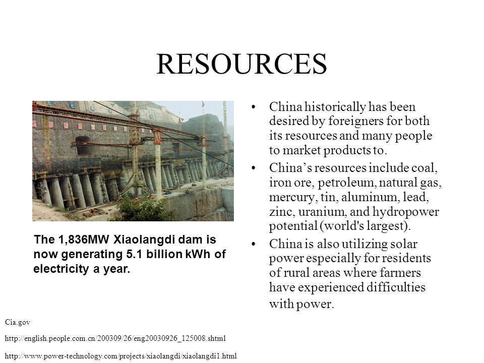 RESOURCES China historically has been desired by foreigners for both its resources and many people to market products to.