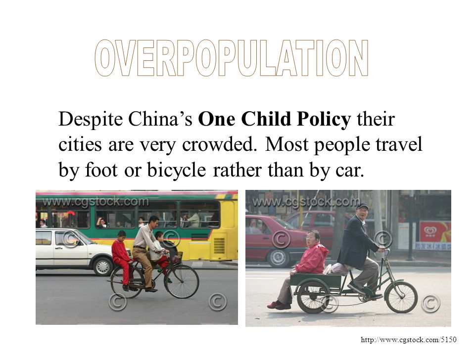 Despite China's One Child Policy their cities are very crowded.