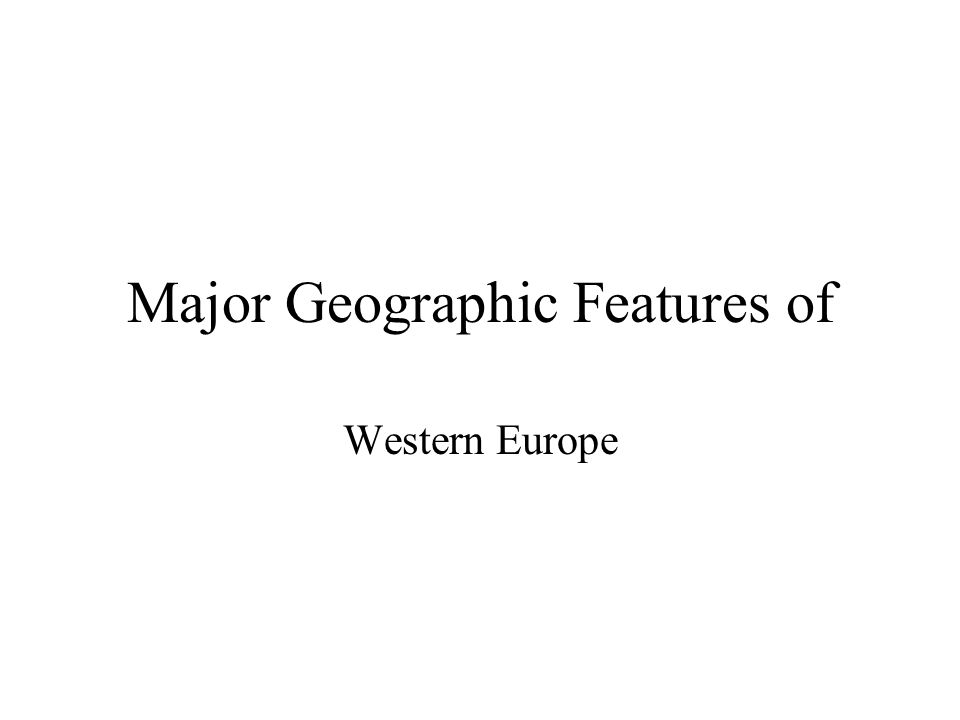 Major Geographic Features of Western Europe